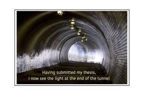 Thesis submission - light at the end of the tunnel
